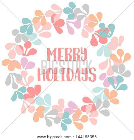 Merry Holidays pastel Christmas vector card with floral wreath