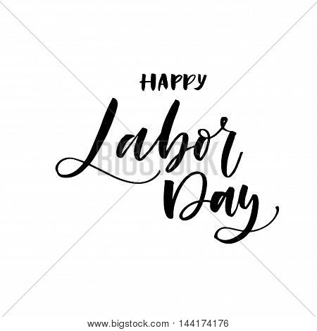 Happy Labor day card. Hand drawn holiday lettering. Hand drawn background. Ink illustration. Modern brush calligraphy. Isolated on white background.