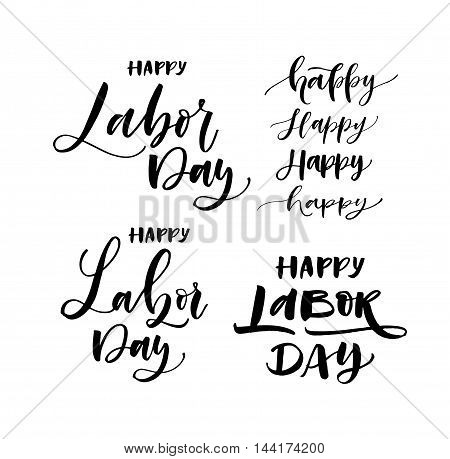 Collection of hand drawn happy Labor day lettering. Ink illustration. Modern brush calligraphy. Isolated on white background.