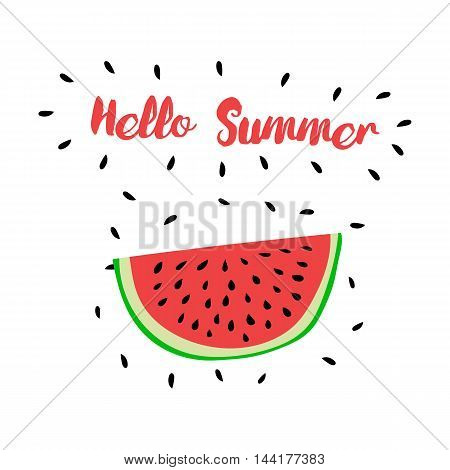 Vector print with watermelon and hand writing quote 'Hello Summer'. Positive printable sign. Creative trendy art poster about summer, love and watermelon.