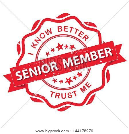 Senior Member. I know better, Trust me - grunge red stamp / label, also for print. CMYK colors used.