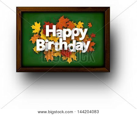 Happy birthday background with blackboard and maple leaves. Vector illustration.