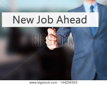New Job Ahead - Business Man Showing Sign