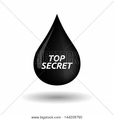 Isolated Oil Drop Icon With    The Text Top Secret