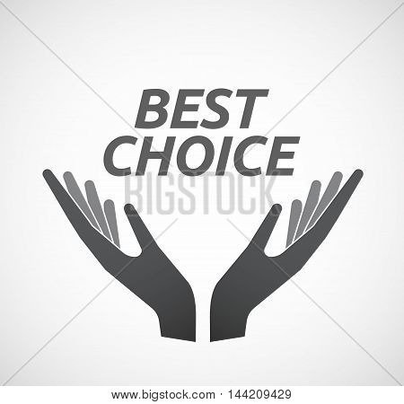 Isolated Hands Offering Icon With    The Text Best Choice