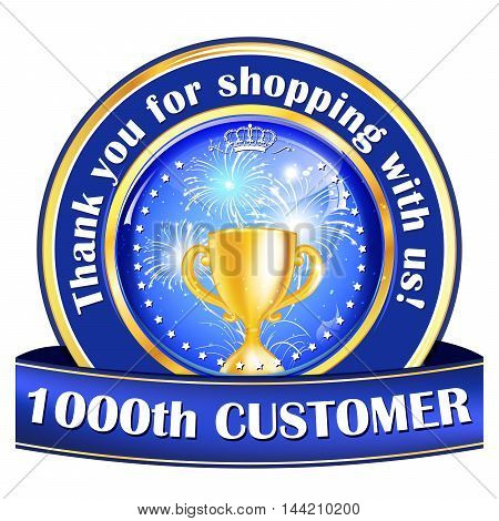 1000th Customer. Thank you for shopping with us - blue shiny ribbon with golden champions cup.