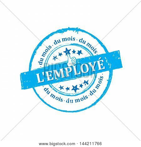 Employee of the month in French Language - blue grunge label, stamp, also for print. CMYK colors used. Grunge layer is applied exactly on the colored stamp.