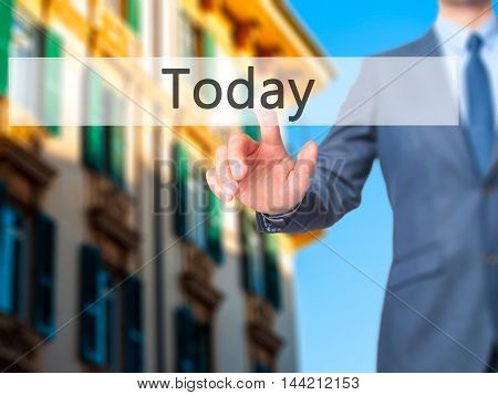 Today -  Businessman Click On Virtual Touchscreen.