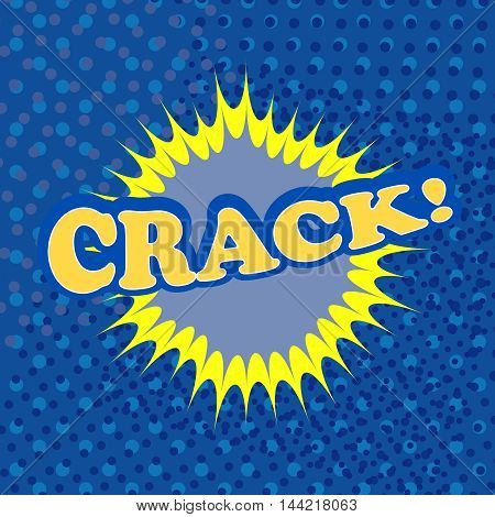 Crack comic retro cartoon illustration with a few blue halftone effects. Pop-art style. Template for web and mobile applications