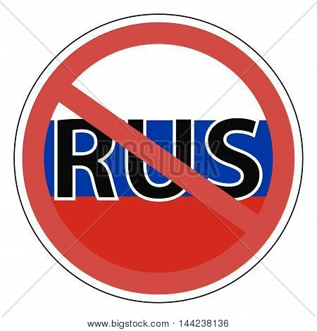 Sign Russia RUS , the Russians banned. Entrance is prohibited. vector for print or website design