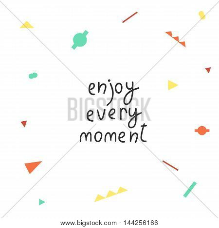 Cute hand drawn doodle postcard card cover with abstract elements and quote enjoy every moment. Positive printable template