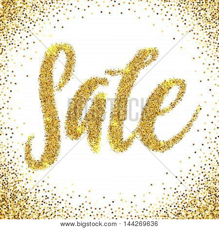 Sale Golden Glitter Text Poster. Gold sale background for flyer, poster, shopping, for sale sign, discount, marketing, selling, banner. Gold sparkles on white background.