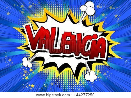 Valencia - Comic book style word on comic book abstract background.