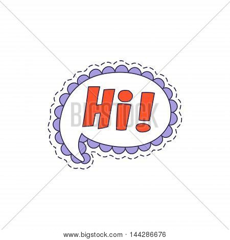 Hi Speech Bubble Bright Hipster Sticker With Outlined Border In Childish Style