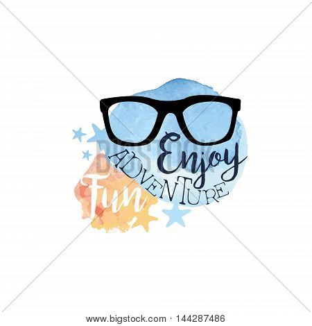 Enjoy Fun Adventure Message Watercolor Stylized Label. Bright Color Summer Vacation Hand Drawn Promo Sign. Touristic Agency Vector Ad Template.