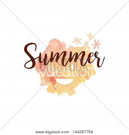Summer Vacation Message Watercolor Stylized Label. Bright Color Summer Vacation Hand Drawn Promo Sign. Touristic Agency Vector Ad Template.