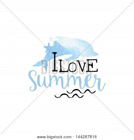 I Love Summer Message Watercolor Stylized Label. Bright Color Summer Vacation Hand Drawn Promo Sign. Touristic Agency Vector Ad Template.