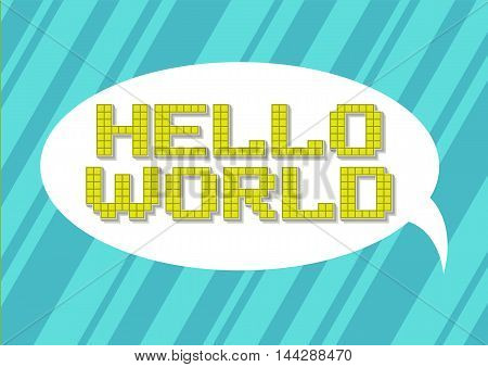 A vector illustration of pixel art hello world slogan on white back ground
