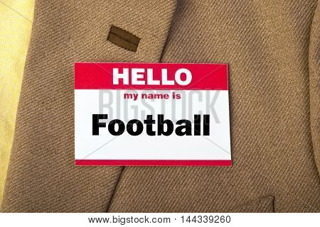 Hello my name is Football on name tag.