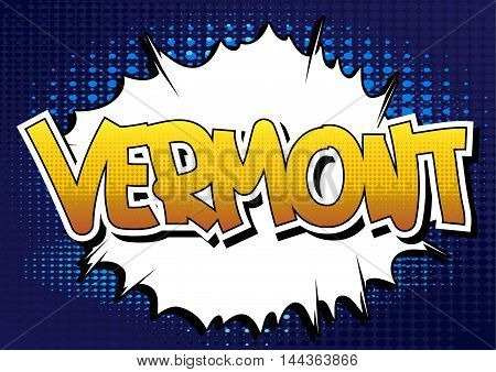 Vermont - Comic book style word on comic book abstract background.