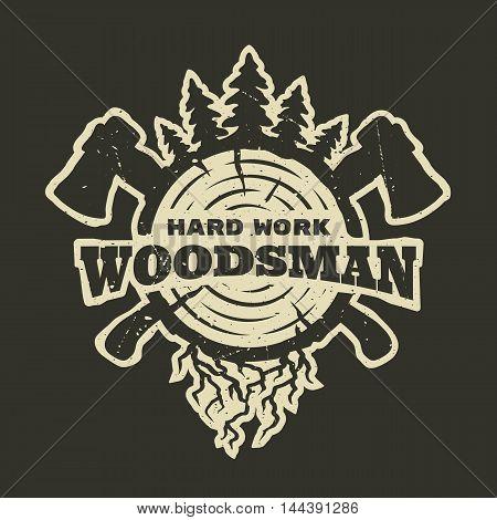 lumberjack hard work. Emblem t-shirt design. For a dark background.