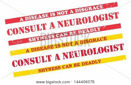 Consult a neurologist - grunge printable labels / stamps with medical issue. Disease is not a disgrace. Shyness can be deadly. Print colors used