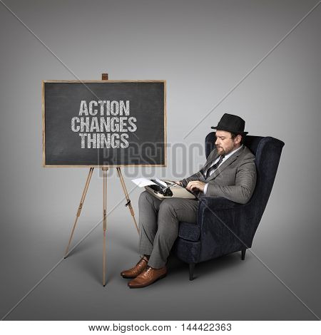 Action changes things text on  blackboard with businessman and key