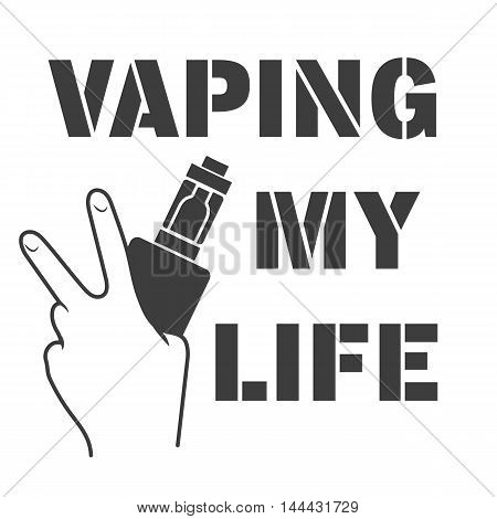 Emblem or logo of an electronic cigarette in hands and an inscription a vaping my life