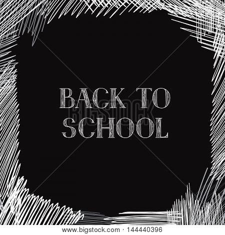 Back To School. Chalkboard Background. Hand Drawn Message Written Over Blackboard. Vector.