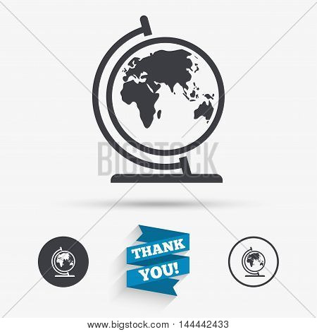 Globe sign icon. World map geography symbol. Globe on stand for studying. Flat icons. Buttons with icons. Thank you ribbon. Vector