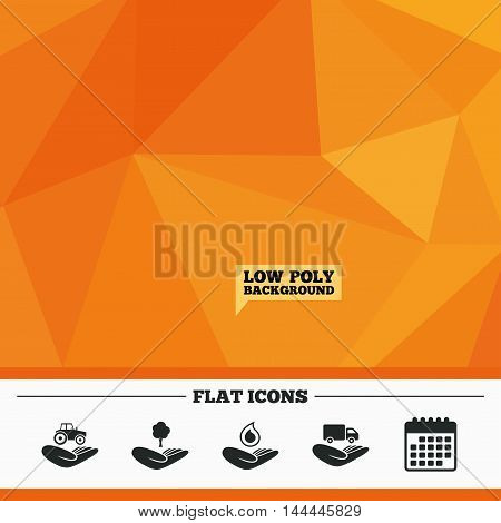 Triangular low poly orange background. Helping hands icons. Agricultural tractor insurance symbol. Delivery truck sign. Save nature forest. Water drop. Calendar flat icon. Vector