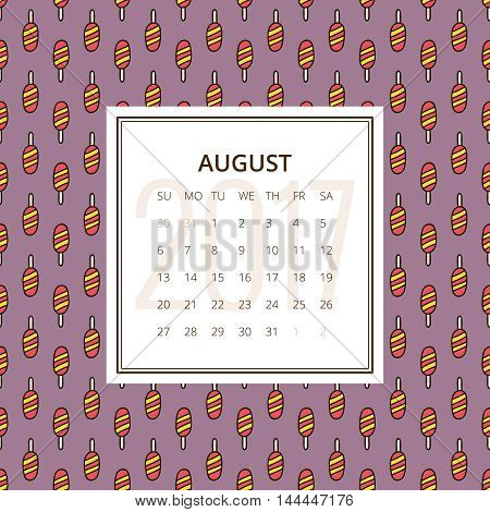 August 2017. One month calendar vector template in a page, square format. Hand drawn seamless pattern with ice lolly on background. Week starts on Sunday. Purple, yellow and red colors