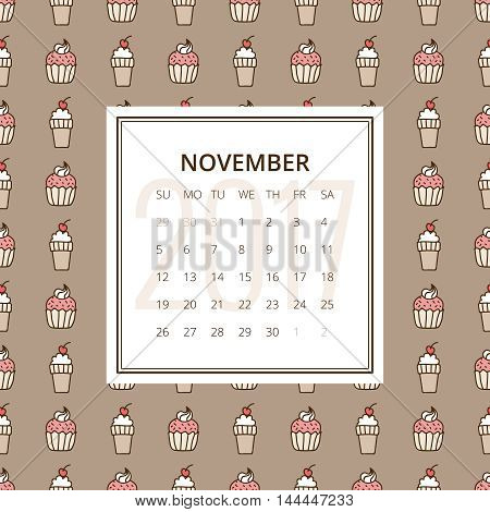 November 2017. One month calendar vector template in a page, square format. Hand drawn seamless pattern with cake and ice cream cone on background. Week starts on Sunday. Pink, white and brown colors