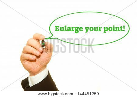 Hand writing Enlarge your point on a transparent wipe board.