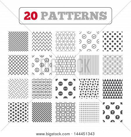 Ornament patterns, diagonal stripes and stars. Information icons. Stop prohibition and question FAQ mark speech bubble signs. Approved check mark symbol. Geometric textures. Vector