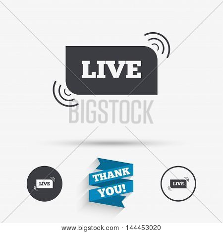 Live sign icon. On air stream symbol. Flat icons. Buttons with icons. Thank you ribbon. Vector