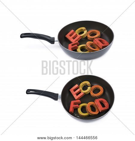 Words Eco Food made of colored wooden letters in a cooking pan, composition isolated over the white background, set of two different foreshortenings
