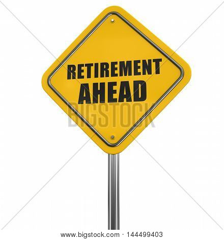 3D Illustration. Retirement ahead road sign. Image with clipping path