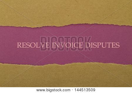 Resolve Invoice Disputes message written under torn paper.