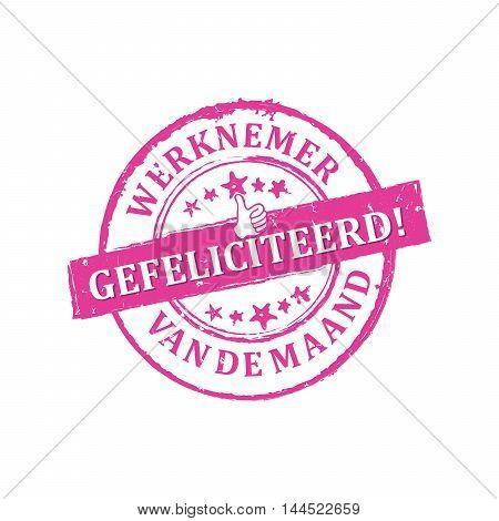Employee of the month. Congratulations (Dutch language - werknemer van de maand. Gefeliciteerd) - pink grunge label / stamp.