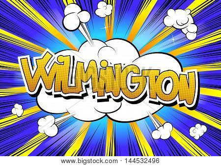 Wilmington - Comic book style word on comic book abstract background.