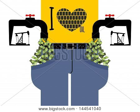 Water Tap With Money. Oil Derrick Pumps Pipe Cash. Pocket With Dollars. Rich Pants. I Love Petrol. I