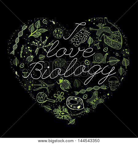 Hand drawn biology green pattern with white lettering on a black background in a shape of heart. Editable vector illustration. Scientific typography. I love biology concept