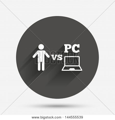 Player vs PC sign icon. Games human symbol. Circle flat button with shadow. Vector