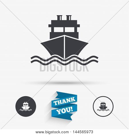 Ship or boat sign icon. Shipping delivery symbol. With chimneys or pipes. Flat icons. Buttons with icons. Thank you ribbon. Vector