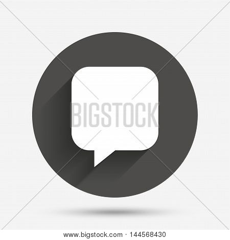 Chat sign icon. Speech bubble symbol. Communication chat bubbles. Circle flat button with shadow. Vector