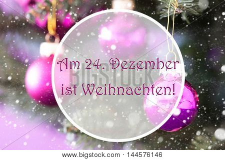Christmas Tree With Rose Quartz Balls. Close Up Or Macro View. Christmas Card For Seasons Greetings. Snowflakes For Winter Atmosphere. German Text Am 24. Dezember Ist Weihnachten Means Merry Christmas