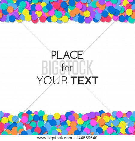 Festive background with colorful confetti and place for text. Vector illustration