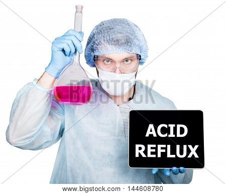 Doctor in surgical uniform, holding flask and digital tablet pc with acid reflux sign. technology, internet and networking in medicine concept. Isolated on white