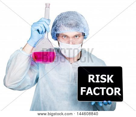 Doctor in surgical uniform, holding flask and digital tablet pc with risk factor sign. technology, internet and networking in medicine concept. Isolated on white